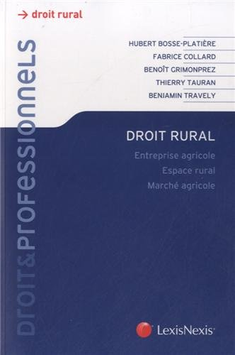 Droit rural: Entreprise agricole. Espace rural. Marché agricole.