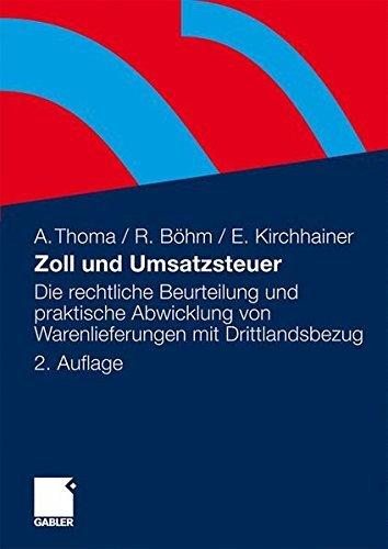 Zoll und Umsatzsteuer: Die rechtliche Beurteilung und praktische Abwicklung von Warenlieferungen mit Drittlandsbezug (German Edition) by Alexander Thoma (2010-01-14)