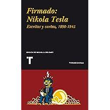 Firmado: Nikola Tesla. Cartas y artículos 1890-1943 (Noema nº 116)