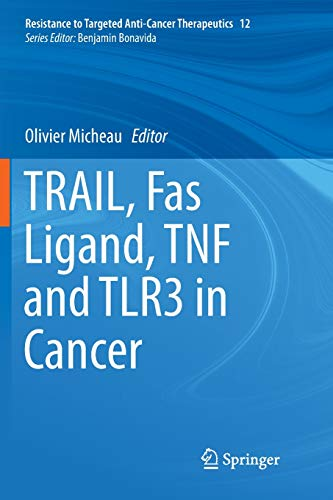 TRAIL, Fas Ligand, TNF and TLR3 in Cancer (Resistance to Targeted Anti-Cancer Therapeutics, Band 12)