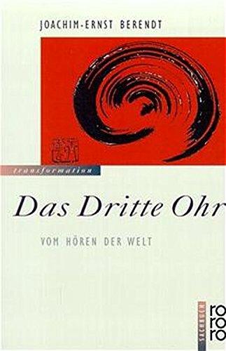 Das Dritte Ohr. Vom Hören der Welt. ( transformation).
