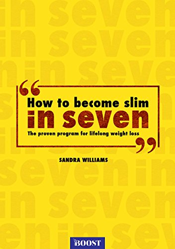How To Become Slim In Seven The Proven Program For Life Long Weight