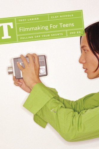 Filmmaking for Teens: Pulling Off Your Shorts by Lanier, Troy, Nichols, Clay (2010) Paperback