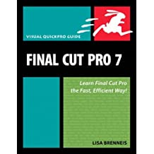 Final Cut Pro 7: Visual QuickPro Guide by Lisa Brenneis (2009-09-13)