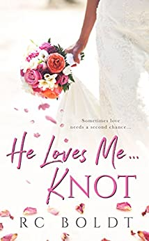 He Loves Me...KNOT by [Boldt, RC, Boldt, RC]