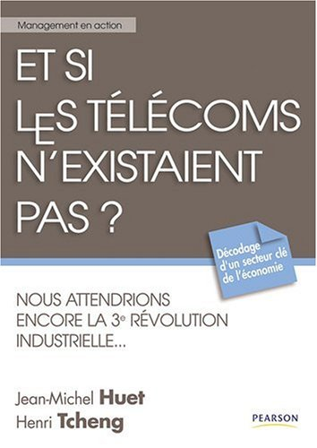 et-si-les-telecoms-nexistaient-pas-nous-attendrions-encore-la-3supe-sup-revolution-industrielle