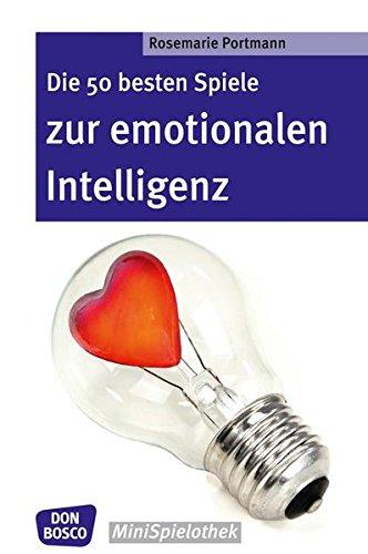 Die 50 besten Spiele zur emotionalen Intelligenz (Don Bosco MiniSpielothek)