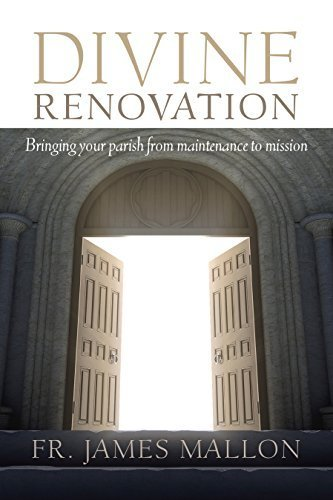 Divine Renovation Bringing Your Parish from Maintenance to Mission by Mallon, James (2014) Paperback