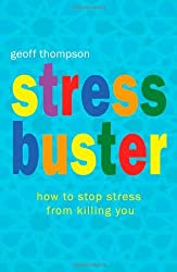 Stress Buster: How to Stop Stress from Killing You by Geoff Thompson (2005-04-10)