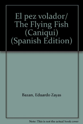 El pez volador/The Flying Fish (Caniqui)