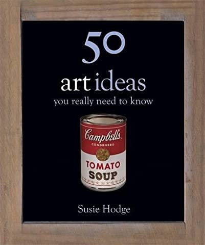 50 Art Ideas: You Really Need to Know (50 Ideas
