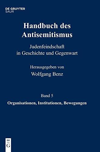 Handbuch des Antisemitismus: Organisationen, Institutionen, Bewegungen