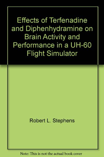 Effects of Terfenadine and Diphenhydramine on Brain Activity and Performance in a UH-60 Flight Simulator