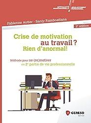 Crise de motivation au travail ? Rien d'anormal ! Méthode pour se (re)motiver en 2e partie de vie professionnelle