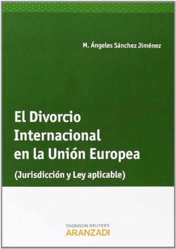 El Divorcio internacional en la Unión Europea (Monografía)