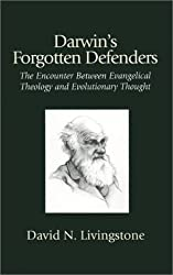 Darwin's Forgotten Defenders: The Encounter Between Evangelical Theology and Evolutionary Thought by David N. Livingstone (1984-01-01)