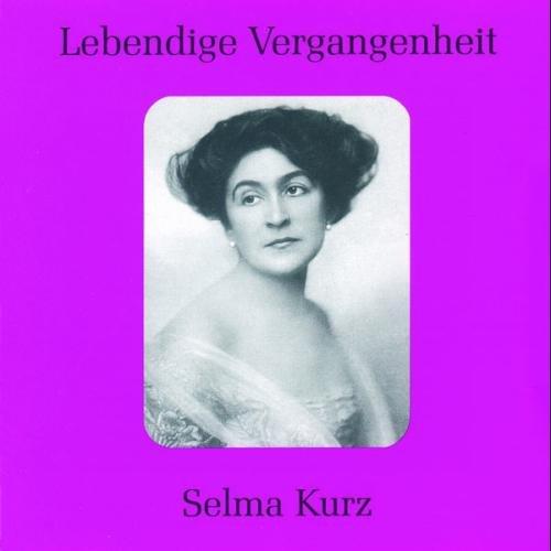 Lebendige Vergangenheit - Selma Kurz