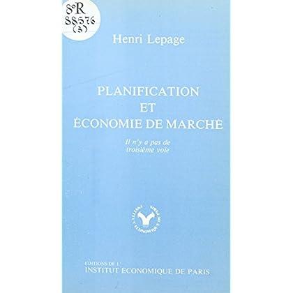 Planification et économie de marché : il n'y a pas de troisième voie