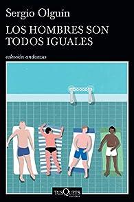 Los hombres son todos iguales par  Sergio Olguín