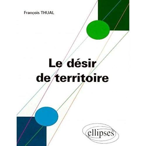 Le désir de territoire: Morphogenèses territoriales et identités