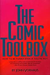 The Comic Toolbox: How to Be Funny Even If You're Not by John Vorhaus (1994-07-02)