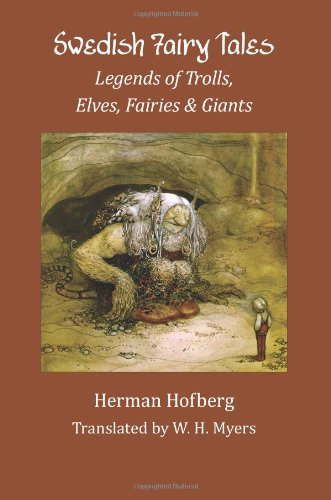 Swedish Fairy Tales: Legends of Trolls, Elves, Fairies and Giants