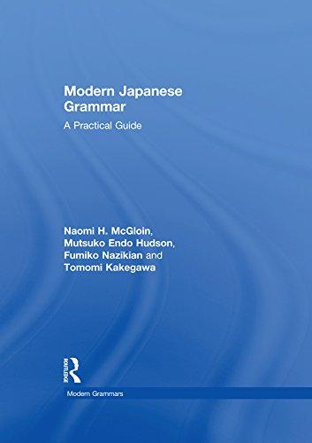 Modern Japanese Grammar: A Practical Guide (Modern Grammars) (English Edition)