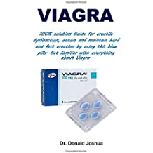 Viagra: A guide on perfect treatment of erectile dysfunction using the most active blue pill