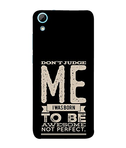 PrintVisa Designer Back Case Cover for HTC Desire 628 (don't judge me attitude quote)