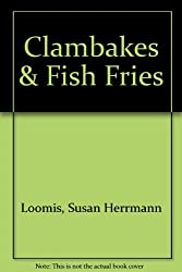 Clambakes & Fish Fries by Susan Herrmann Loomis (1994-08-02)