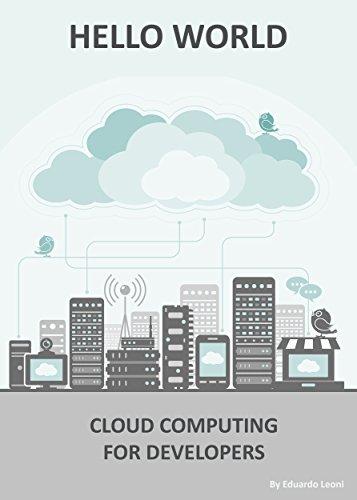 Hello World: Cloud Computing for Developers (English Edition) por Edward Leoni