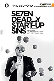 SE7EN Deadly Start-Up Sins: Learn to spot and avoid the biggest reasons new companies fail