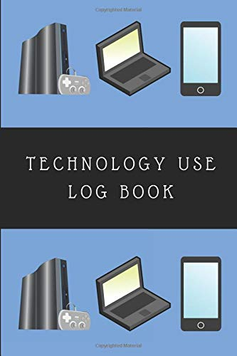 Technology Use Log Book: A Notebook Journal To Monitor Kids Phone, Computer  and Video Game Screen Time