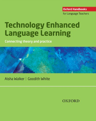 Technology Enhanced Language Learning: connecting theory and practice - Oxford Handbooks for Language Teachers (English Edition) PDF Books