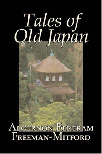 Tales of Old Japan by Algernon Bertram Freeman-Mitford (2007-01-01)
