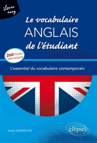 Learn Easy le Vocabulaire Anglais de l'tudiant l'Essentiel du Vocabulaire Contemporain 260 Fiches Thmatiques
