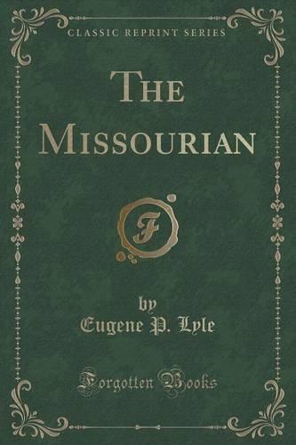 The Missourian (Classic Reprint)