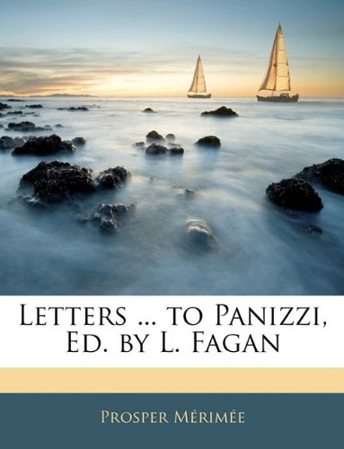 Letters ... to Panizzi, Ed. by L. Fagan
