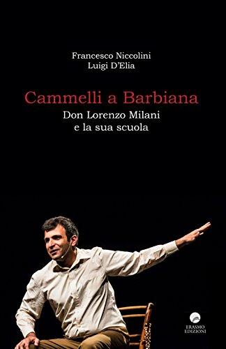 Cammelli a Barbiana. Don Lorenzo Milani e la sua scuola