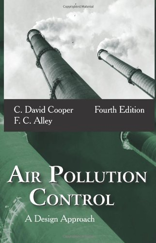 By C. David Cooper, F. C. Alley:Air Pollution Control: A Design Approach Fourth (4th) Edition (4/E) TEXTBOOK (non Kindle) [HARDCOVER]
