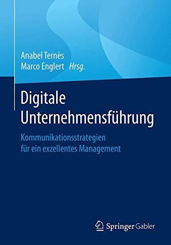 Digitale Unternehmensführung: Kommunikationsstrategien für ein exzellentes Management