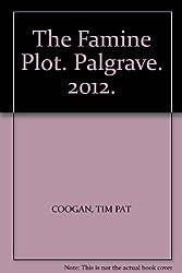 The Famine Plot. Palgrave. 2012.