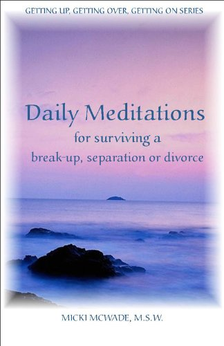 Daily Meditations for Surviving a Breakup, Separation or Divorce (English Edition)