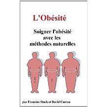 Obésité et Surpoids : Traitements Naturels Contre l'Obésité et le Surpoids