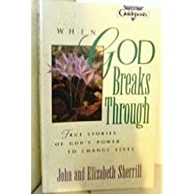 When God Breaks Through by John Sherrill (1993-05-02)