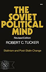 The Soviet Political Mind: Stalinism and Post-Stalin Change