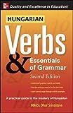 Hungarian Verbs & Essentials of Grammar 2E.: v. 2 - Pt. E (Verbs and Essentials of Grammar Series)