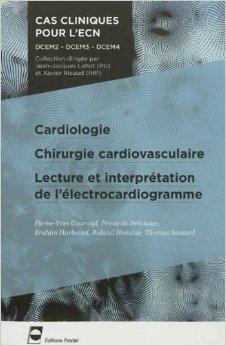 Cardiologie Chirurgie cardiovasculaire Lecture et interprétation de l'électrocardiogramme de Roland Henaine,Brahim Harbaoui,François Delahaye ( 11 octobre 2012 )