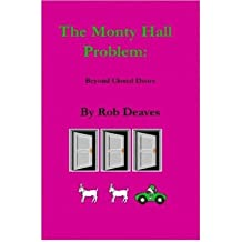 [(The Monty Hall Problem: Beyond Closed Doors )] [Author: Robert Deaves] [Jan-2007]