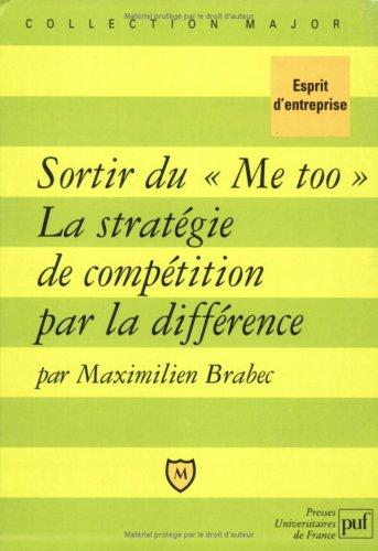 Sortir du « Me too » : La stratégie de compétition par la différence
